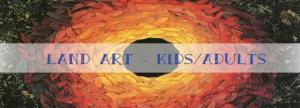 Land Art para Niños y Adultos