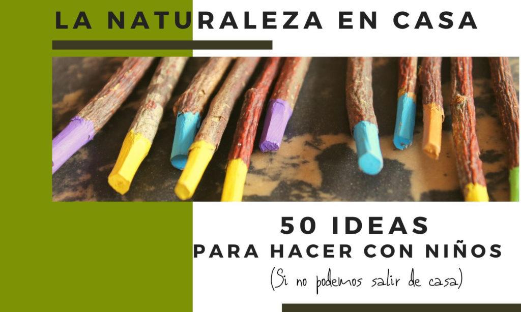50 ideas para acercar la naturaleza a los niños y niñas