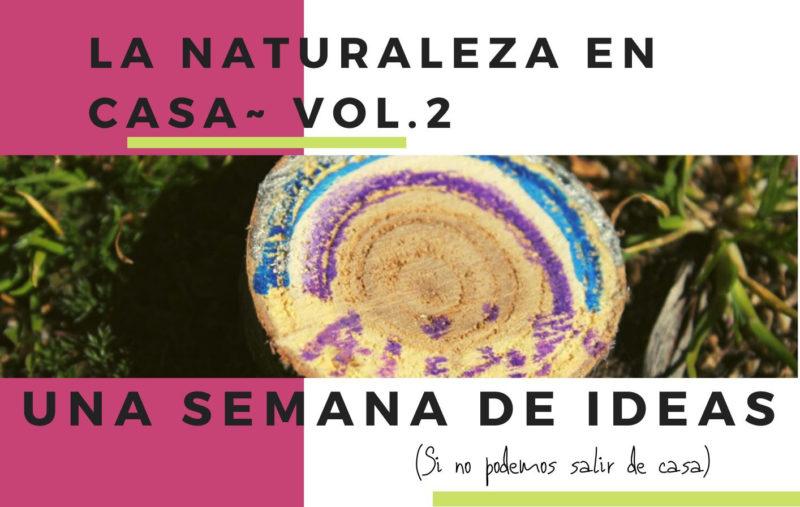Naturaleza en casa. Volumen II